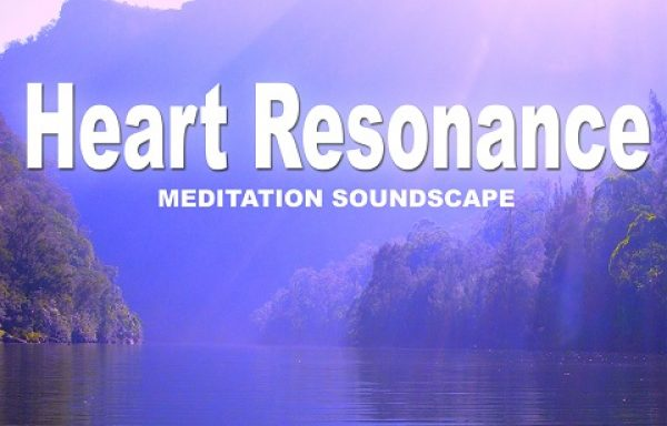 The Heart Resonance – Meditation Soundscape (Album)
